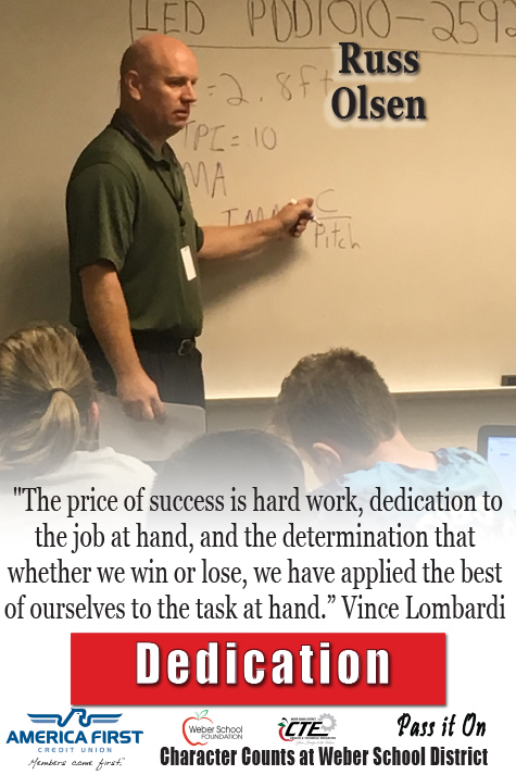 "Russ Olsen - Dedication ""The price of success is hard work, dedication to the job at hand, and the determination that whether we win or lose, we have applied the best of ourselves to the task at hand."" Vince Lombardi"