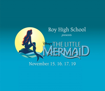 Roy High School Presents Disney's The Little Mermaid on November 15, 16, 17, 19